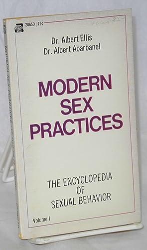Modern sex practices encyclopedia of sexual behavior, volume I.: Ellis, Albert and Albert Abarbanel...