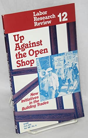 Up against the open shop; new initiatives in the building trades