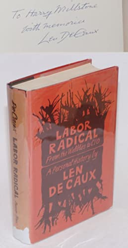 Labor radical; from the Wobblies to CIO, a personal history. With an introduction by Staughton Lynd...