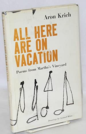 All here are on vacation; poems from Martha's Vineyard. Drawings by Samuel Milstein: Krich, ...