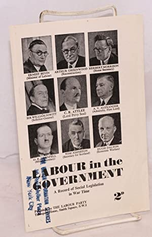 Labour in the government a record of social legislation in war time