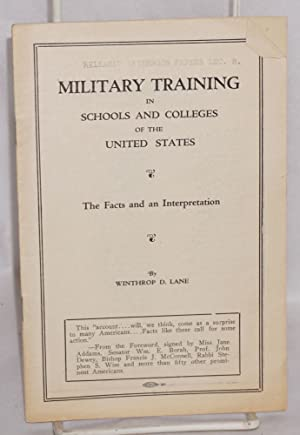 Military training in schools and colleges of the United States. The facts and an interpretation: ...
