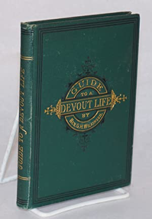 Guide to a devout life:; being counsels to the confirmed. Reprinted from the fifth thousand of the ...