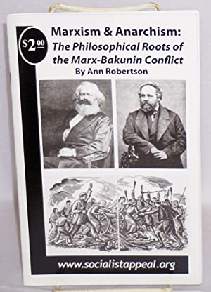 Marxism and Anarchism: The philosophical roots of: Robertson, Ann
