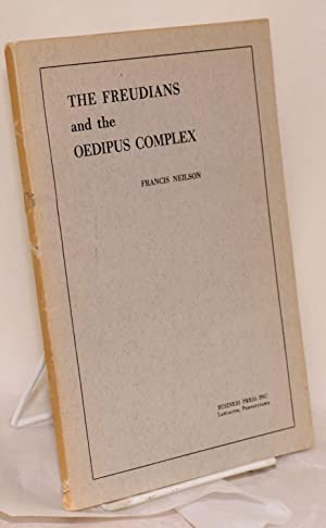 The Freudians and the Oedipus Complex: Neilson, Francis