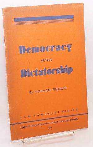 Democracy versus dictatorship: Thomas, Norman