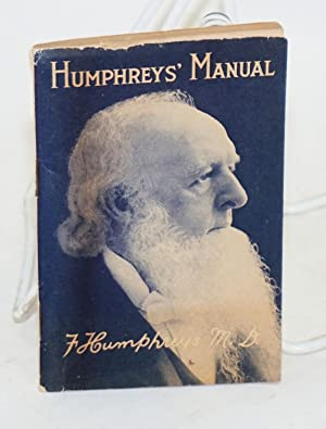 Humphreys' Manual on the care and treatment of all diseases safe to treat at home: Humphreys, ...