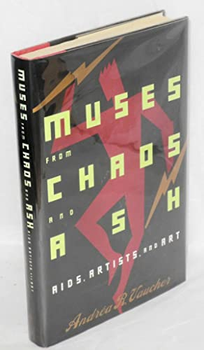 Muses from chaos and ash; AIDS, artists, and art: Vaucher, Andr?a R.