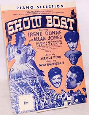Show boat; piano selection from the Universal picture . starring Irene Dunne with Allan Jones, ...