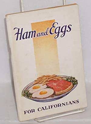 Ham and eggs for Californians. Life begins at fifty.* $30 a week for life. Questions and answers, ...