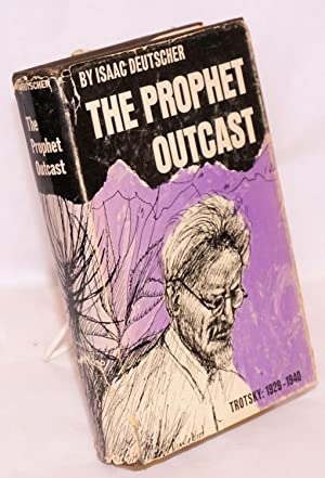 The prophet outcast, Trotsky: 1929-1940: Deutscher, Isaac