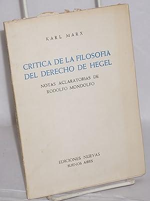 Cr?tica de la filosof?a del derecho de Hegel. Notas aclaratorias de Rodolfo Mondolfo: Marx, Karl; ...