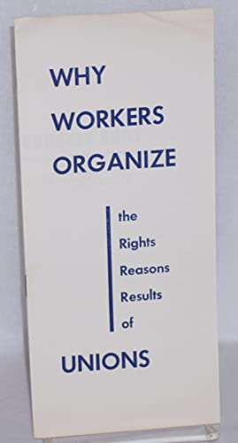 Why workers organize, the rights, reasons, results of unions: Congress of Industrial Organizations]