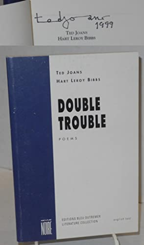 Double trouble; poems: Joans, Ted and