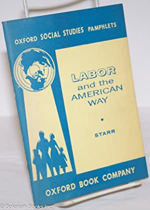 Labor and the American way. Revised and enlarged edition