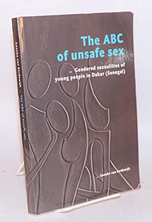 The ABC of unsafe sex; gendered sexualities: Van Eerdewijk, Anouka