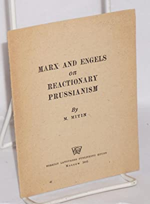 Marx and Engels on reactionary Prussianism: Mitin, M.
