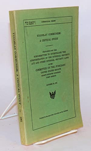 Yugoslav communism, a critical study of its socioeconomic, legal, and political aspects. Prepared ...
