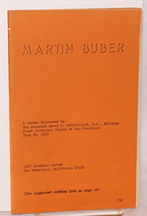 Martin Buber; a sermon delivered by the Reverend Harry B. Scholefield Minister First Unitarian ...