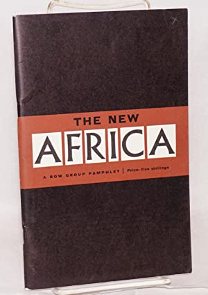 The new Africa; a Bow Group pamphlet: Bow Group