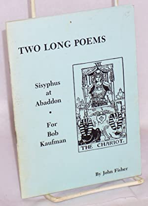 Two long poems; Sisyphus at Abaddon and For Bob Kaufman: Fisher, John