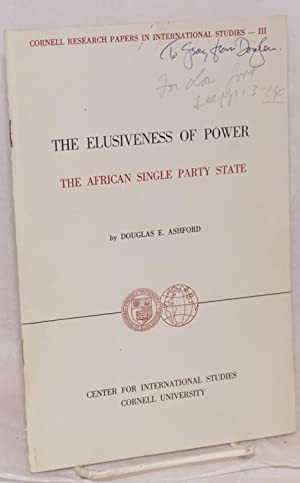 The elusiveness of power; the African single party state: Ashford, Douglas E.