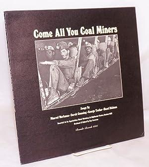 Come all you coal miners: songs by Nimrod Workman, Sarah Gunning, George Tucker & Hazel Dickens...