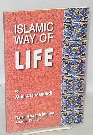 Islamic way of life: A'la Maududi, Abul