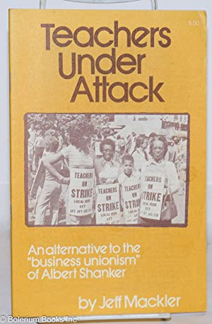 Teachers under attack: an alternative to the: Mackler, Jeff