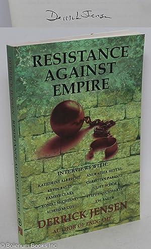 Resistance Against Empire Interviews by Derrick Jensen: Jensen, Derrick