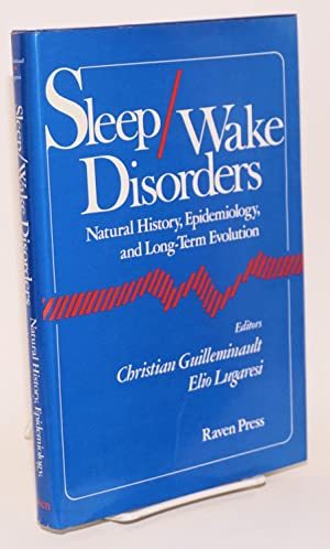 Sleep/wake disorders natural history, epidemiology, and long-term: Guilleminault, Christian, Elio