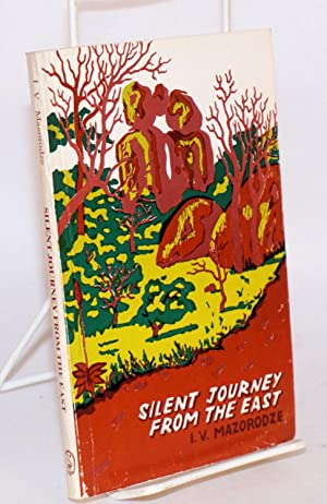 Silent journey from the east: Mazorodze, Isheunesu Valentine