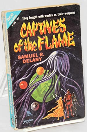 Captives of the flame; bound together with The Psionic Menace by Keith Woodott: Delany, Samuel R.