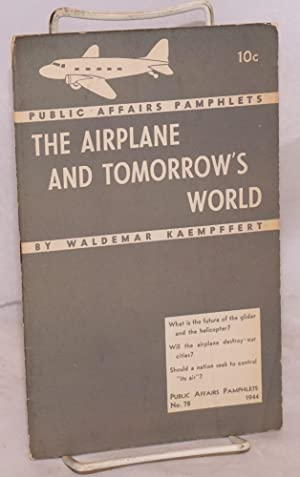 The airplane and tomorrow's world: Kaempffert, Waldemar
