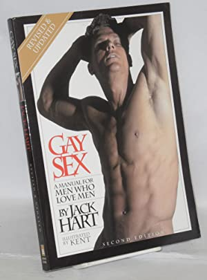 Gay sex; a manual for men who love men: revised and updated: Hart, Jack, illustrations by Kent