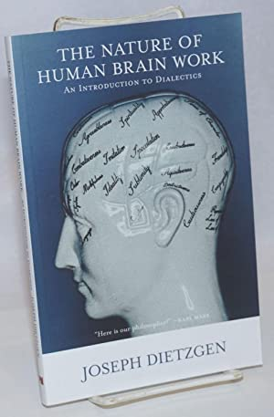 The nature of human brain work, an introduction to dialectics