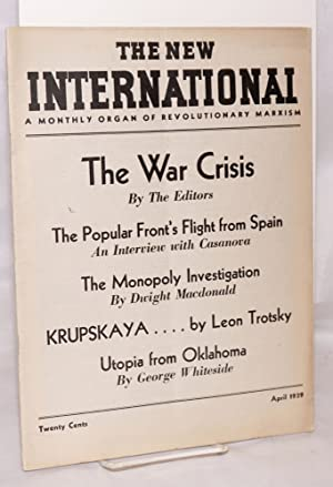 The new international, a monthly organ of revolutionary Marxism. Vol. 5, no. 4, April 1939. Whole ...
