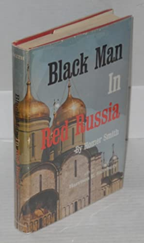 Black man in Red Russia; a memoir, with an introduction by Harrison Salisbury: Smith, Homer