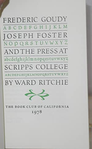 Frederic Goudy, Joseph Foster and the Press at Scripps College: Ritchie, Ward