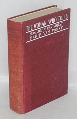 The woman who toils; being the experiences of two gentlewomen as factory girls. Prefatory letter ...