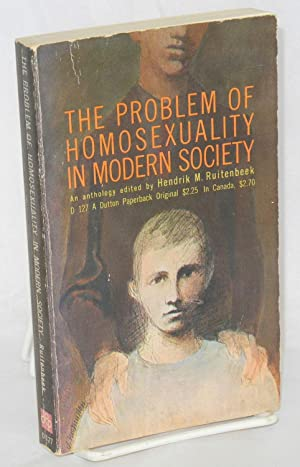 The problem of homosexuality in modern society: Ruitenbeek, Hendrick M.,