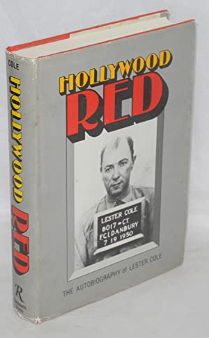 Hollywood red; the autobiography of Lester Cole: Cole, Lester