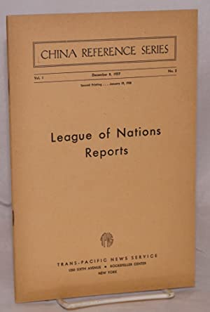 China reference series; vol. 1 no. 2, December 8, 1937: League of Nations reports: Schwartz, Bruno,...