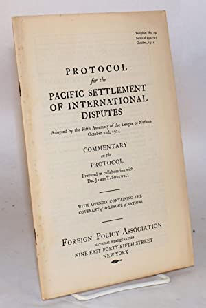 Protocol for the Pacific settlement of international disputes; adopted by the Fifth Assembly of the...
