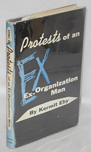 Protests of an ex-organization man: Eby, Kermit