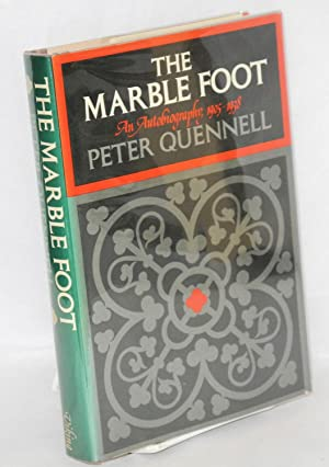 The marble foot; an autobiography, 1905-1938: Quennell, Peter