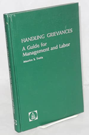 Handling grievances; a guide for management and: Trotta, Maurice S.