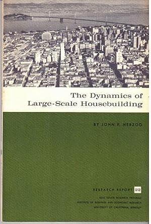The dynamics of large-scale housebuilding: Herzog, John P.