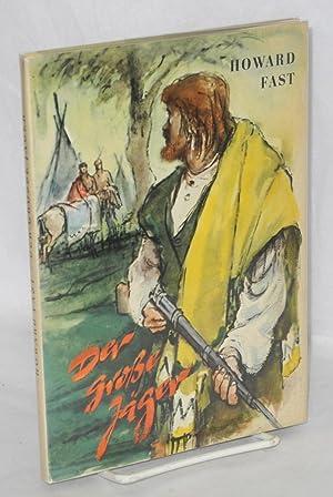Der Grosse J?ger. Illustrationen von Kurt Zimmermann. ?bertzung aus dem Amerikanischen von Ingeborg...