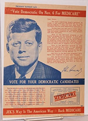 "President Kennedy says. ""vote Democratic on Nov. 6 for MEDICARE"" / vote for your ..."